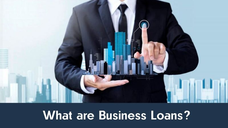 What are Business Loans